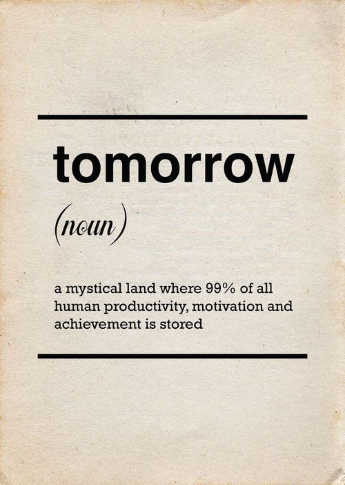tommorow - procrastination